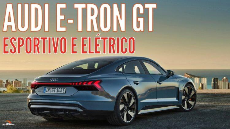 AUDI E-TRON GT com 476 cv 100% elétrico